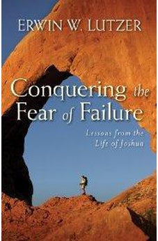 Conquering the Fear of Failure: Lessons from the Life of Joshua 9780825439056