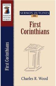 Sermon Outlines on First Corinthians (Wood Sermon Outlines) 9780825441424