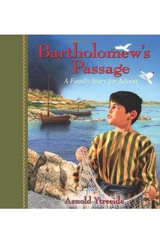 Bartholomew's Passage: A Family Story for Advent 9780825441738