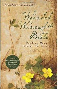 Wounded Women of the Bible: Finding Hope When Life Hurts 9780825442148