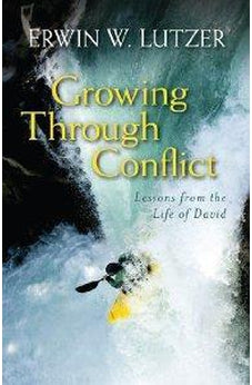 Growing Through Conflict: Lessons from the Life of David 9780825442377