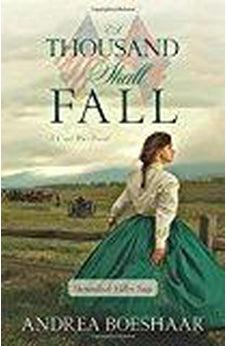 A Thousand Shall Fall: A Civil War Novel (Shenandoah Valley Saga) 9780825443817