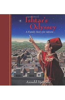 Ishtar's Odyssey: A Family Story for Advent 9780825443930