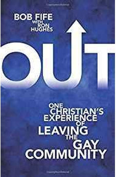Out: One Christian's Experience of Leaving the Gay Community 9780825444401
