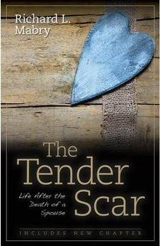 The Tender Scar: Life After the Death of a Spouse 9780825444760