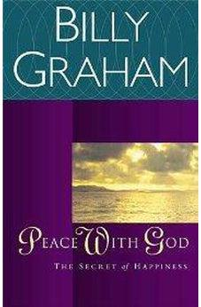 Peace With God The Secret Happiness 9780849942150