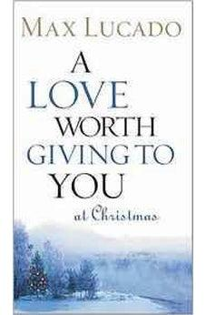 A Love Worth Giving To You at Christmas 9780849944048