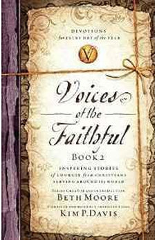 Voices of the Faithful - Book 2: Inspiring Stories of Courage from Christians Serving Around the World 9780849946233