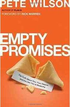 Empty Promises: The Truth About You, Your Desires, and the Lies You're Believing 9780849946516