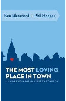 The Most Loving Place in Town: A Modern Day Parable for the Church 9780849947049