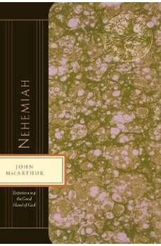Nehemiah: Experiencing the Good Hand of God (MacArthur Bible Studies) 9780849955501
