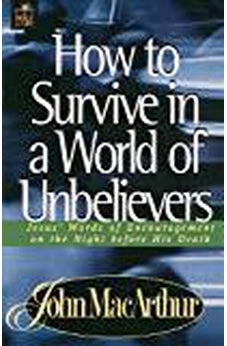 How To Survive In A World Of Unbelievers 9780849955563
