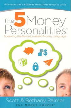 The 5 Money Personalities: Speaking the Same Love and Money Language 9780849964787
