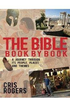 The Bible Book by Book: A Journey Through Its People, Places and Themes 9780857210166