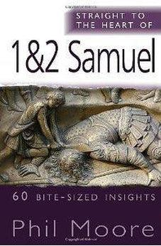 Straight to the Heart of 1 & 2 Samuel: 60 Bite-Sized Insights