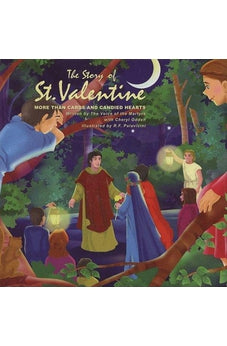 The Story of St. Valentine: More Than Cards and Candied Hearts 9780882640099