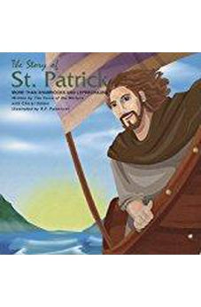 Image of The Story of St. Patrick: More Than Shamrocks and Leprechauns 9780882640143
