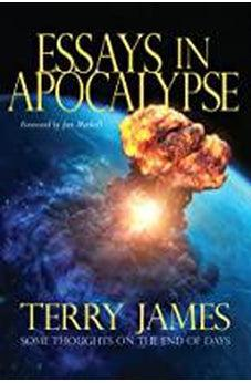 Essays In Apocalypse: Some Thoughts On The End Of Days 9780892217588