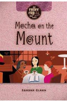 Mocha on the Mount (Coffee Cup Bible Studies) 9780899572239