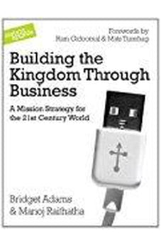 Building the Kingdom Through Business: A Mission Strategy for the 21st Century World 9780955913518