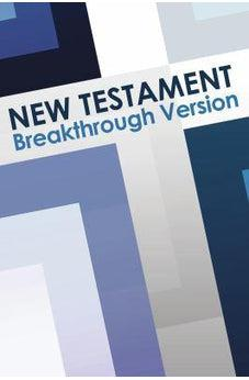 New Testament: Breakthrough Version - First Edition 9780962801242