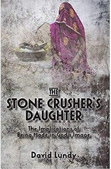 The Stone Crusher's Daughter: The Implications of Being Made in God's Image 9780995216709