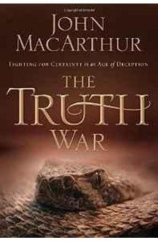The Truth War: Fighting for Certainty in an Age of Deception 9781400202409