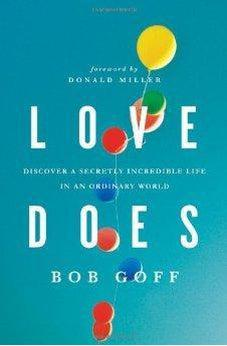 Image of Love Does: Discover a Secretly Incredible Life in an Ordinary World 9781400203758