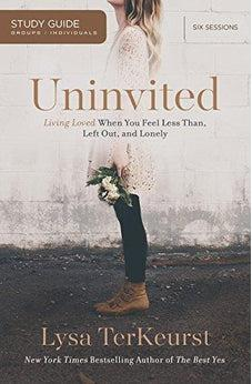 Uninvited: Living Loved When You Feel Less Than, Left Out, and Lonely, Study Guide 9781400206001