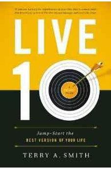 LIVE TEN: Jump-Start the Best Version of Your Life 9781400206537