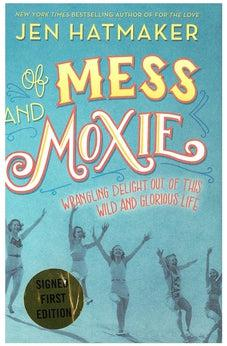 Of Mess and Moxie - signed copy 9781400207688