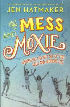 Of Mess and Moxie signed copy 9781400207923