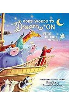 God's Words to Dream On: Bedtime Bible Stories and Prayers 9781400209354