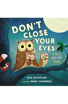 Don't Close Your Eyes: A Silly Bedtime Story 9781400209514