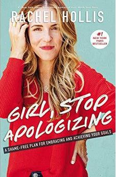 Girl, Stop Apologizing: A Shame-Free Plan for Embracing and Achieving Your Goals 9781400209606