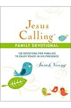 Jesus Calling Family Devotional: 100 Devotions for Families to Enjoy Peace in His Presence 9781400209958