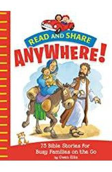 Read and Share Anywhere!: 75 Bible Stories for Busy Families on the Go 9781400212071