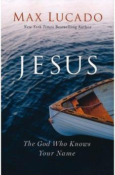 Jesus: The God Who Knows Your Name