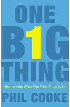 One Big Thing: Discovering What You Were Born to Do 9781400274833