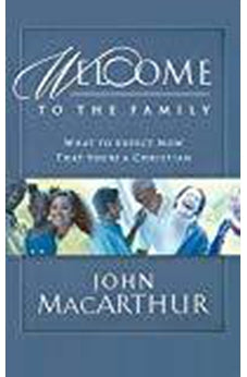 Welcome to the Family: What to Expect Now That You're a Christian 9781400277933