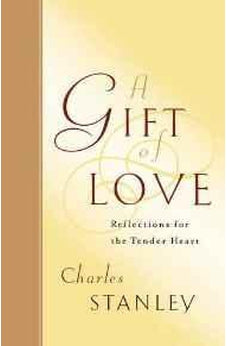 A Gift of Love: Reflections for the Tender Heart 9781400277957