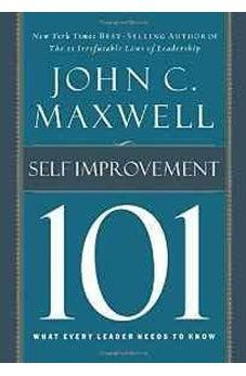 Self-Improvement 101: What Every Leader Needs to Know (101 (Thomas Nelson)) 9781400280247