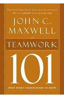 Teamwork 101: What Every Leader Needs to Know (101 (Thomas Nelson)) 9781400280254