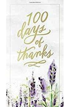 100 Days of Thanks 9781400311132