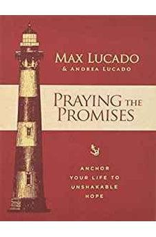 Praying the Promises: Anchor Your Life to Unshakable Hope 9781400315291