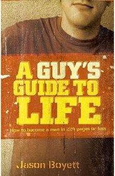A Guy's Guide to Life: How to Become a Man in 224 Pages or Less 9781400315956