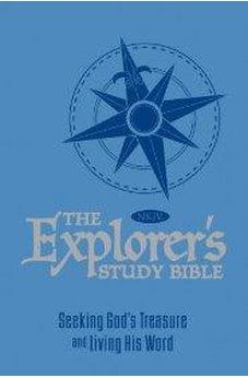The Explorer's Study Bible - Blue: Seeking God's Treasure and Living His Word 9781400316687