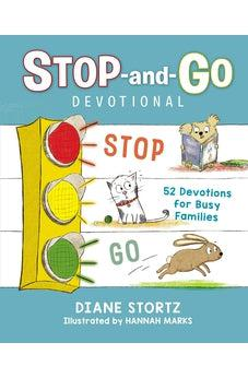 Stop-and-Go Devotional: 52 Devotions for Busy Families 9781400317585