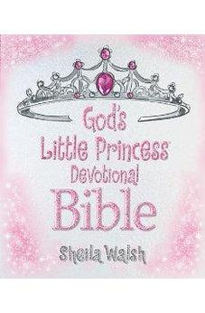 God's Little Princess Devotional Bible 9781400320622
