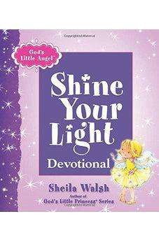 God's Little Angel: Shine Your Light Devotional 9781400320691